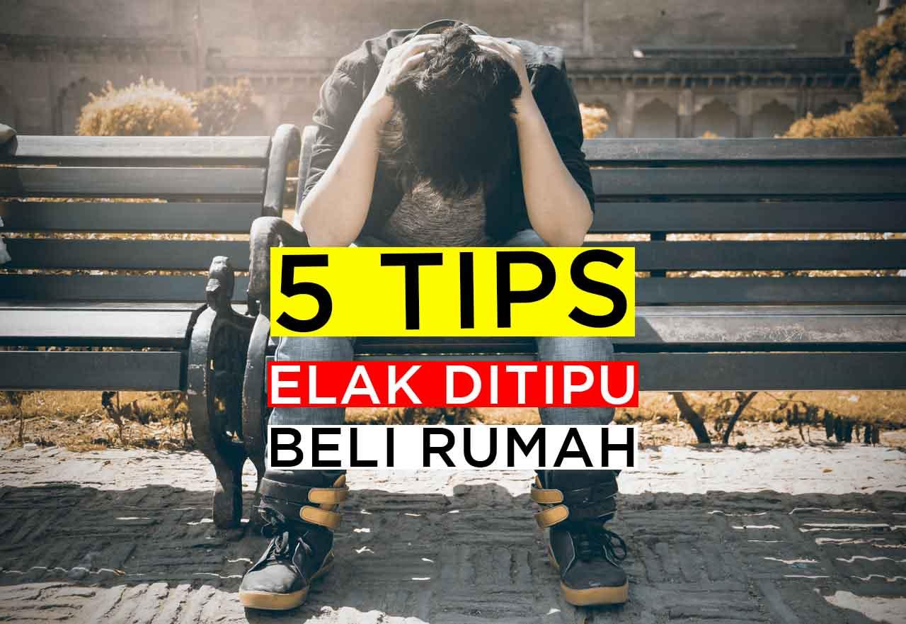 5 CARA ELAK DITIPU BELI RUMAH