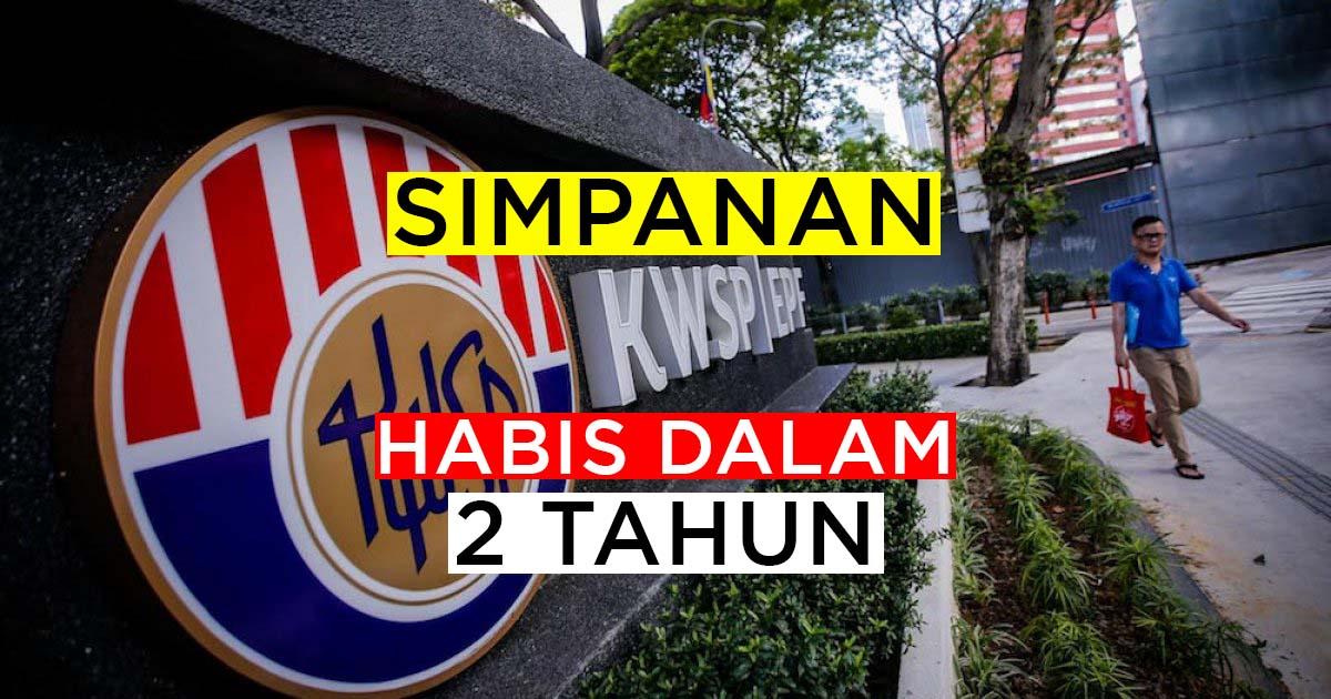 KWSP BERJUTA HABIS DALAM MASA 2 TAHUN
